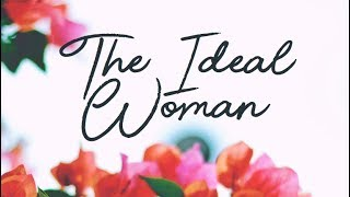 05.13.18 | The Ideal Woman