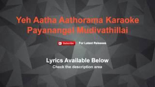 Yeh Aatha Aathorama Karaoke Payanangal Mudivathillai