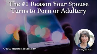 #27: The #1 Reason Your Spouse Turns to Porn or Adultery