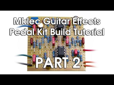 Mklec Guitar Effects Pedal Kit Build Tutorial - Part 2