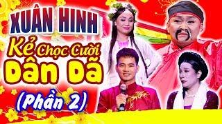 Liveshow Xuân Hinh : Kẻ Chọc Cười Dân Dã - Phần 2