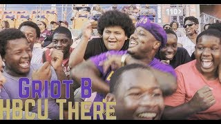 HBCU There - Griot B (Black College Anthem)