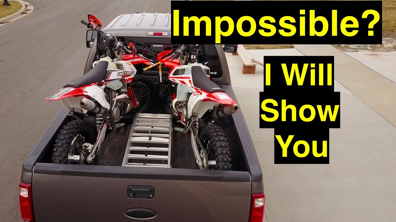 Impossible Load 2 Dirt Bikes In Short Bed Truck With