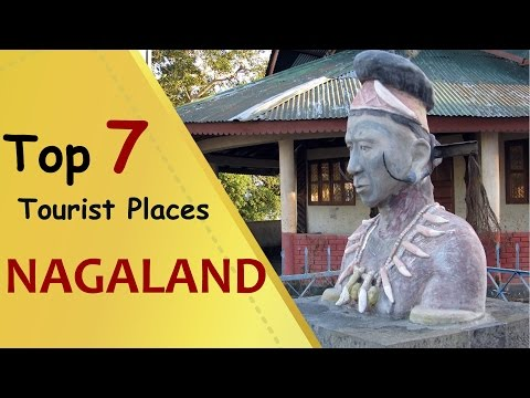 """NAGALAND"" Top 7 Tourist Places 