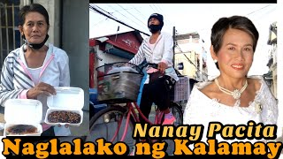 """NAGLALAKO NG KALAMAY , SINGLE PARENT """"NANAY PACITA """""""