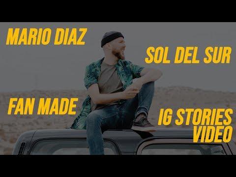 Mario Diaz - Sol del sur (IG STORIES FAN MADE)