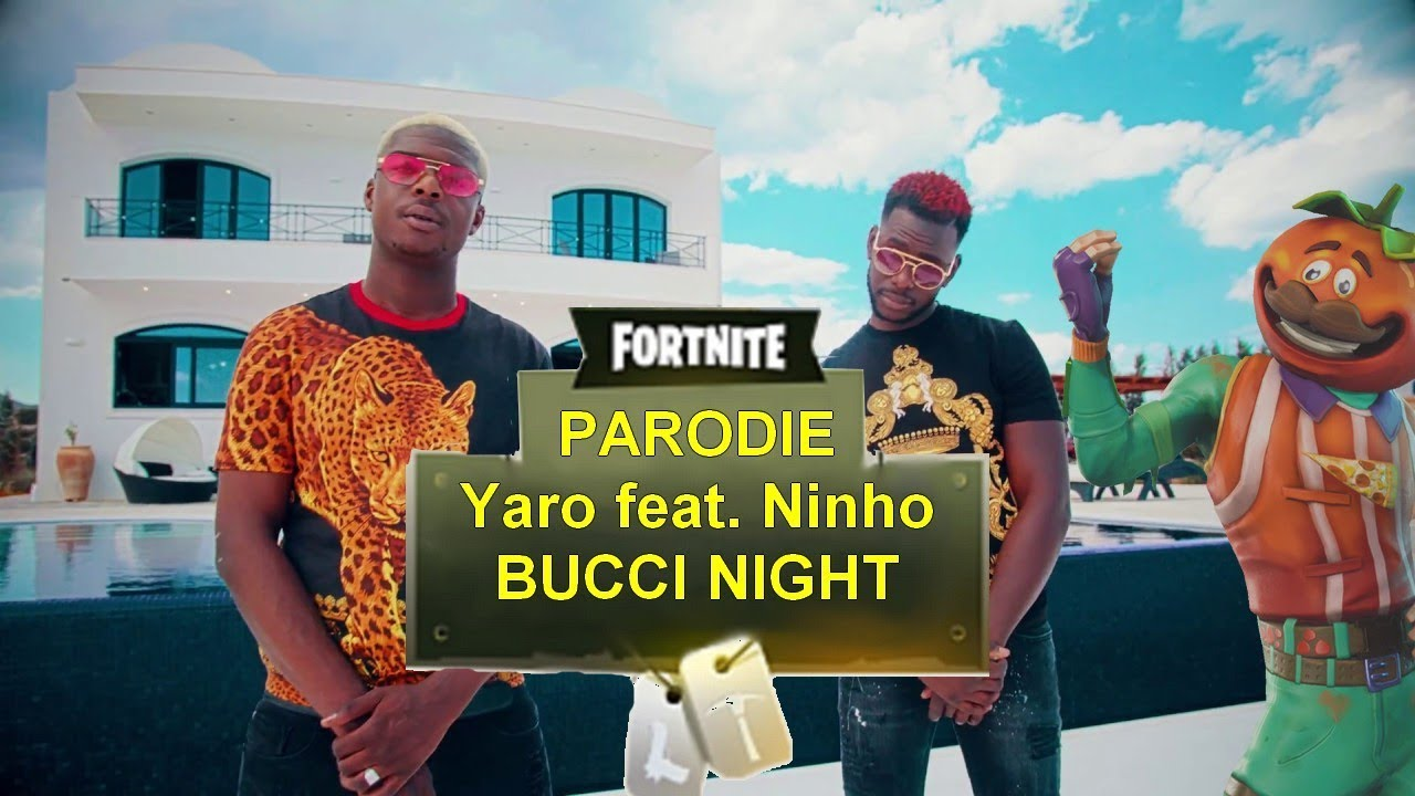 Download Yaro feat. Ninho - Bucci Night (Parodie Fortnite) - LionNoir