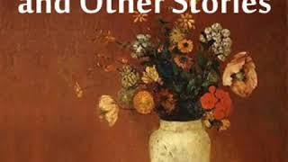 The Broken Vase and Other Stories by ANONYMOUS read by Various | Full Audio Book