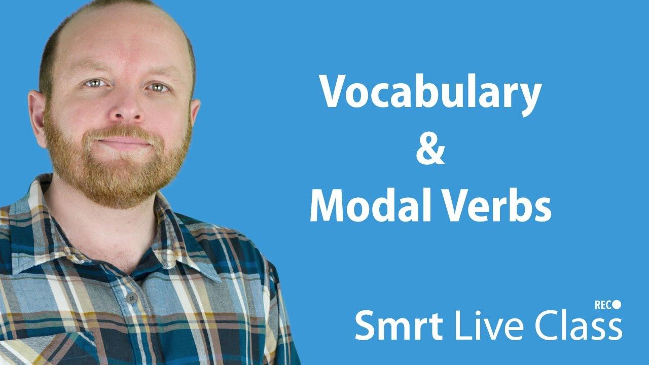 Vocabulary & Modal Verbs - Intermediate English with Mark #20