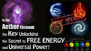 Is the Mystical Aether Element the Key to Unlocking the Secret to Free Energy and Universal Power?