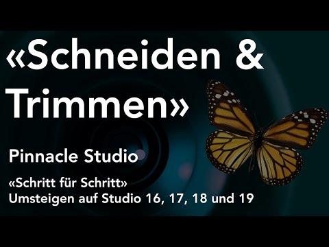 Schneiden und Trimmen mit Pinnacle Studio  - Umsteigen auf Studio 16, 17, 18 und 19