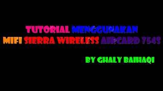 Tutorial Menggunakan Mifi Sierra Wireless Aircard 754S