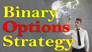 BINARY OPTIONS STRATEGY: BINARY OPTIONS SYSTEM - TRADING OPTIONS (BINARY OPTION 2017)