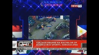 QRT: College degree na Bachelor of Science in E-Sports, isinusulong