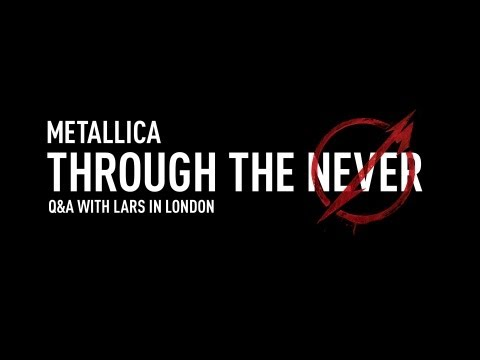 Metallica Through the Never (Q&A with Lars in London) Thumbnail image