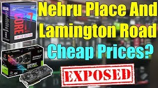 Nehru Place And Lamington Road Cheap PC Parts Prices Exposed!!!