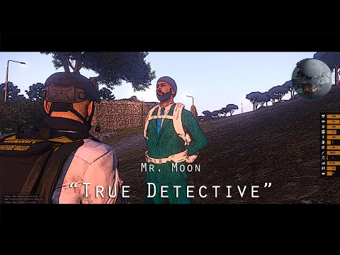 "Mr. Moon: ""True Detective"" - Arma III"