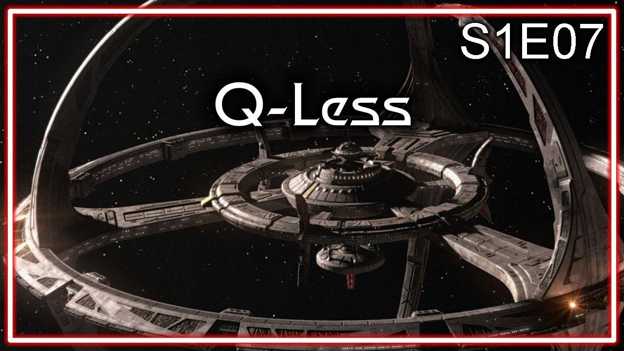Star Trek Deep Space Nine Ruminations S1E07: Q-Less