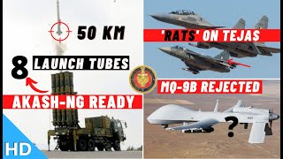 Indian Defence Updates : Akash-NG Ready,RATS on Tejas,Predator-B Rejected,KH-35 & BrahMos-ALCM Test