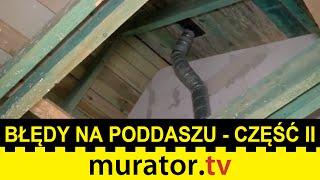 Błędy na poddaszu część II - ściana szczytowa, deskowanie - Pogotowie budowlane Muratora