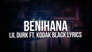 Lil Durk - Benihana Feat. Kodak Black (Lyrics)
