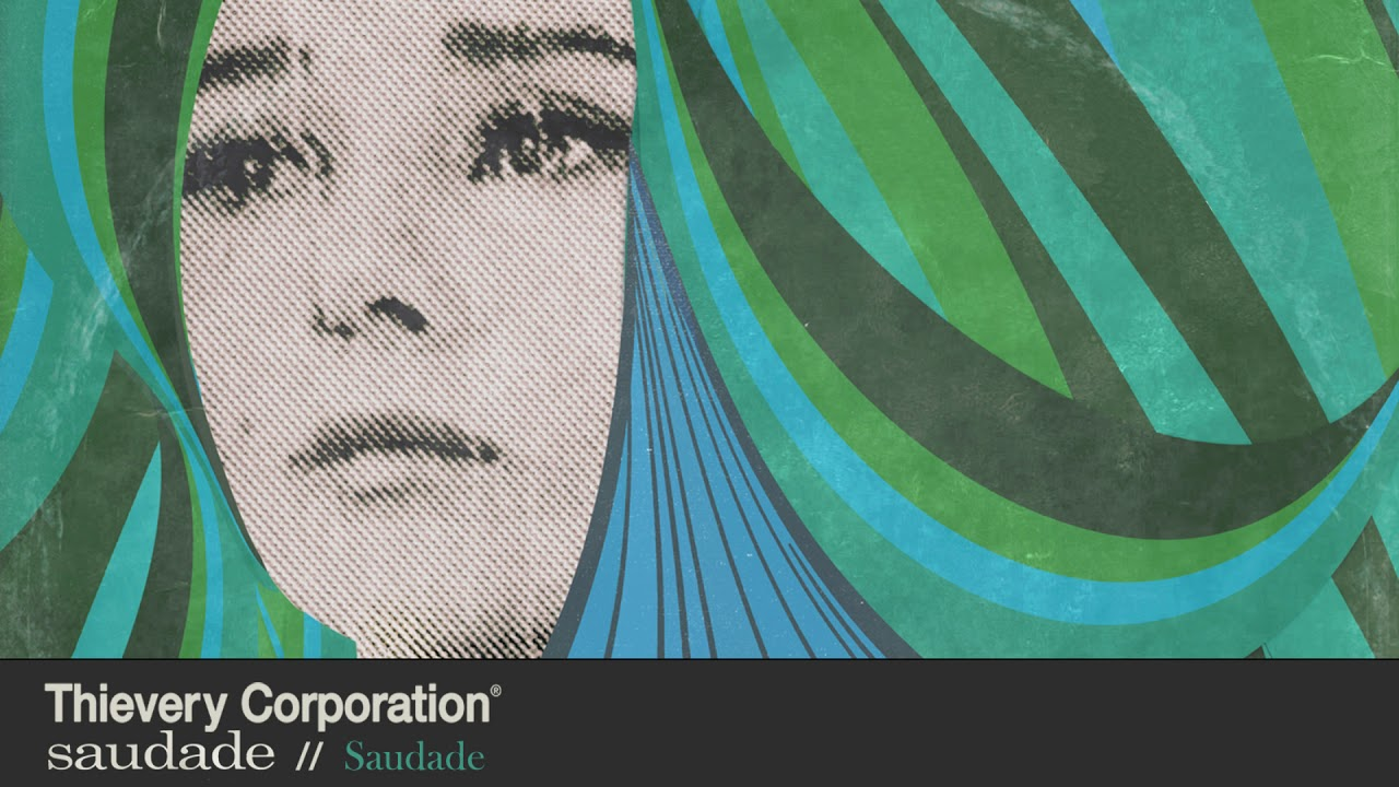 thievery-corporation-saudade-official-audio-thievery-corporation