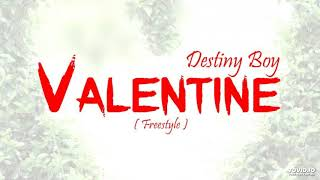 AUDIO Destiny Boy - Valentine Freestyle