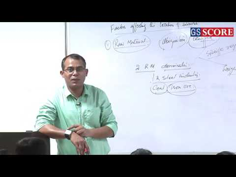 Georaphy for GS Mains: Lecture on Industrial location by Shamim Anwar, GS Score