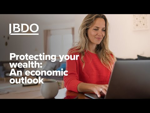 Protecting Your Wealth – An Economic Outlook | BDO Canada