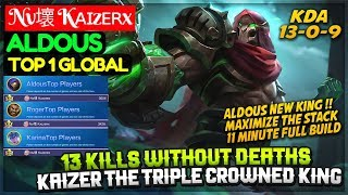13 Kills Without Deaths, Kaizer The Triple Crowned King [ Top 1 Global Aldous ] Nv KAIzERx ...