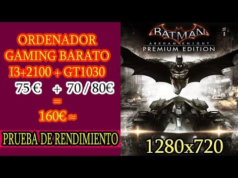 i3 2100 + GT 1030 Batman Arkham Knight PC // emulacion y jugacion baratos 2020 (rendimiento)  