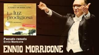 Ennio Morricone - Passato remoto - La Fine Di Un Mistero (2003)
