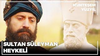 Sultan Süleyman, Kendi Heykelini Gördü  Muhteşem Yüzyıl