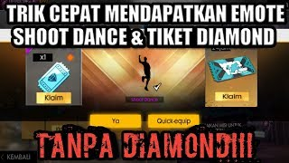 TRIK MENDAPATKAN EMOTE SHOOT DANCE DAN TIKET DIAMOND! GRATISSS!!! || FREEFIRE BATTLEGROUND