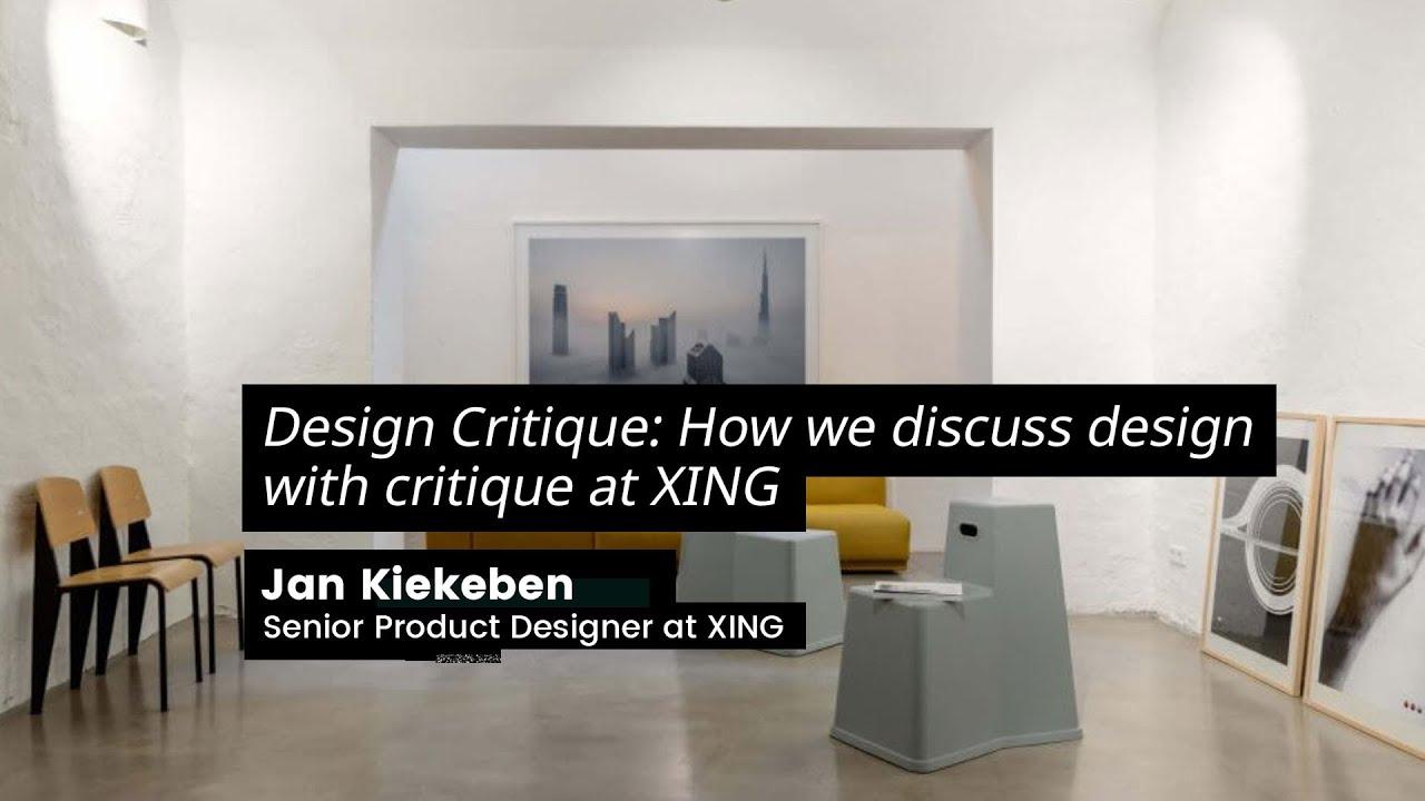 Jan Kiekeben from Xing about Design Critique How we discuss ...
