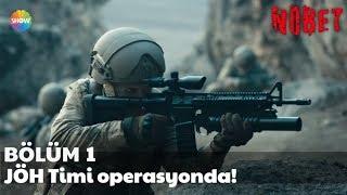 Nöbet 1. Bölüm | JÖH Timi operasyonda!