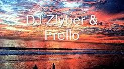 DJ Zlyber & Frello - Malibuza