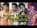 SEXIEST MAN in the PHILIPPINES Titleholders from 2007 to 2017
