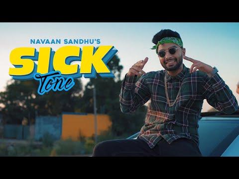 SICK TONE (OFFICIAL VIDEO) | NAVAAN SANDHU | SAN-B | KAHLON | LATEST PUNJABI SONGS 2020