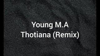 Young M.A- Thotiana (Remix) (lyrics)