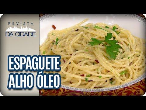Receita De Espaguete Alho E Óleo - Revista Da Cidade (13/09/2017)