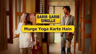 Dialogue Promo   Murge Yoga Karte Hain   Qarib Qarib Singlle   Irrfan Khan, Parvathy   10th November