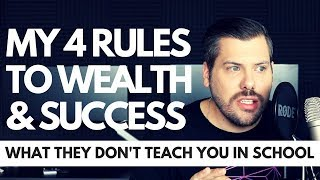 My 4 Rules To Wealth & Success That No One Talks About