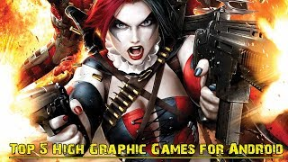 Top 5 High Graphic Games For Android 2018 (Offline/Online)