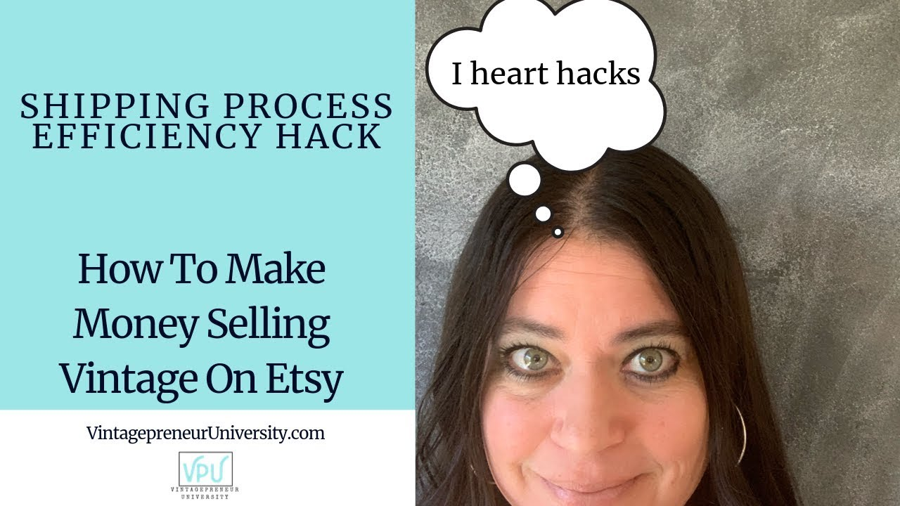 Shipping Process Efficiency Hack: How To Make Money Selling Vintage On Etsy