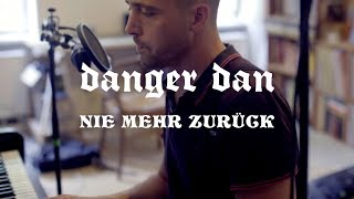 Danger Dan - Nie mehr zurück (Piano Version)