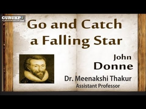 What is JOHN DONNE GO AND CATCH A FALLING STAREE? BA English Literature (social sciences) Gurukpo