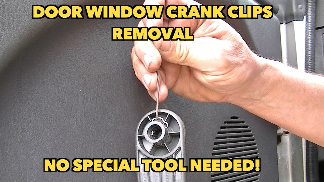Window Crank Clips Removal Trick No Special Tool Needed Youtube