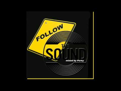 Follow The Sound (mixed by Porky)