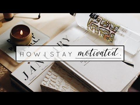 How I Stay Motivated | Start 2018 Off Right
